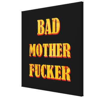 Bad mother fucker blood splattered vintage quote stretched canvas prints
