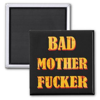 Bad mother fucker blood splattered vintage quote magnets