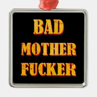 Bad mother fucker blood splattered vintage quote ornament