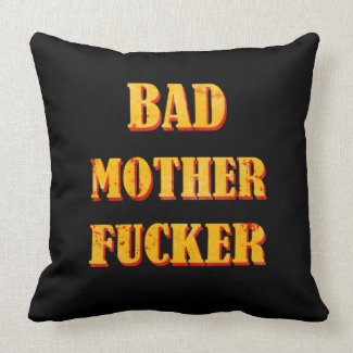 Bad mother fucker blood splattered vintage quote pillows
