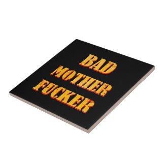 Bad mother fucker blood splattered vintage quote tile