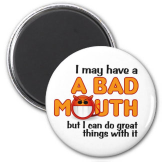 Bad Mouth magnet