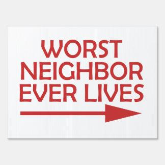 Bad Neighbor Worst Neighbor Ever LIves Yard Sign