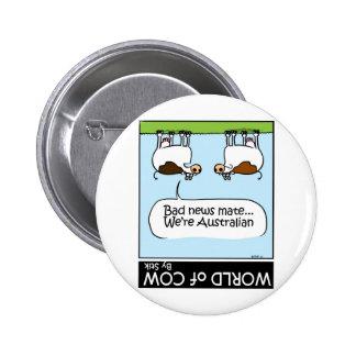 Bad News...We're Austrailian! Pinback Button