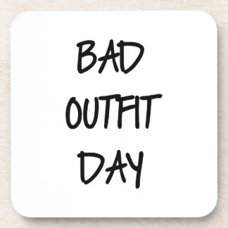 Bad Outfit Day Beverage Coaster