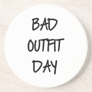 Bad Outfit Day Drink Coaster
