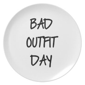 Bad Outfit Day Melamine Plate