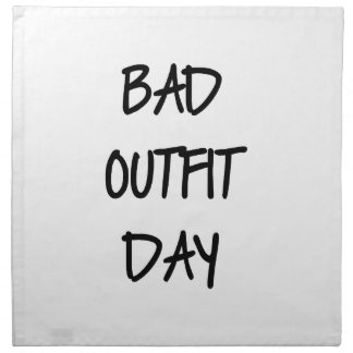 Bad Outfit Day Napkin