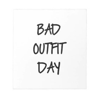 Bad Outfit Day Notepad