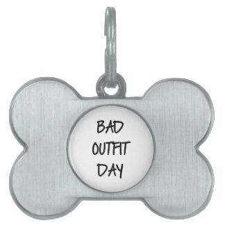 Bad Outfit Day Pet Tag