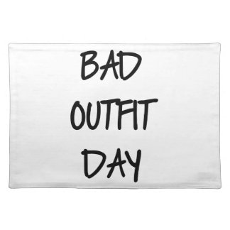 Bad Outfit Day Placemat