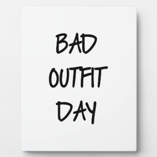 Bad Outfit Day Plaque