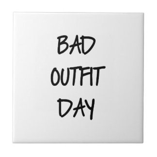 Bad Outfit Day Tile