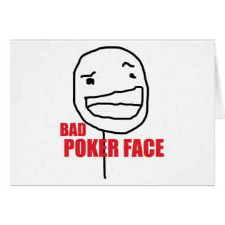 Bad Poker Face Card