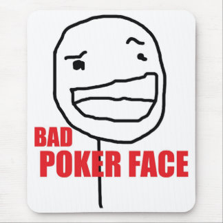 Bad Poker Face Mouse Pad