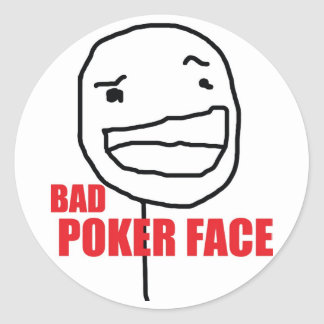 Bad Poker Face Round Stickers
