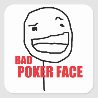 Bad Poker Face Square Sticker