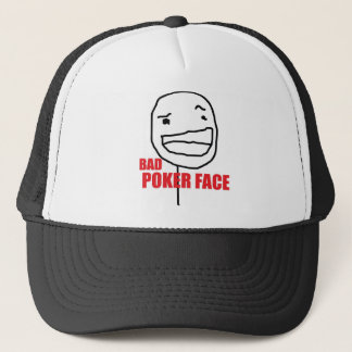 Bad Poker Face Trucker Hat