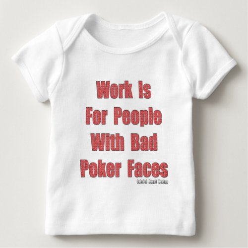 Bad Poker Faces Baby T_Shirt