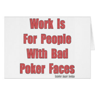 Bad Poker Faces Card