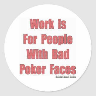 Bad Poker Faces Classic Round Sticker
