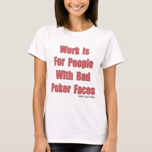Bad Poker Faces T_Shirt