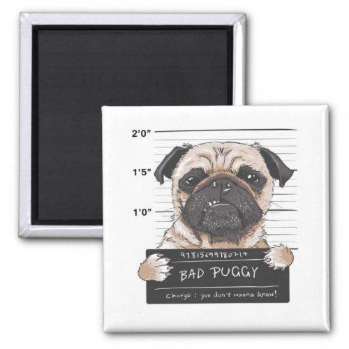 Bad Puggy Mug Shot Magnet