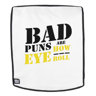 Bad Puns Are How Eye Roll - Funny Puns Backpack