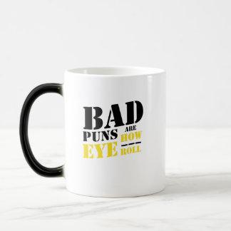 Bad Puns Are How Eye Roll - Funny Puns Magic Mug