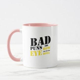 Bad Puns Are How Eye Roll - Funny Puns Mug
