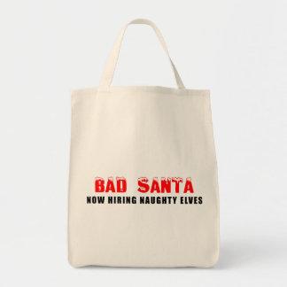 Bad Santa Now Hiring Naughty Elves Grocery Tote Bag