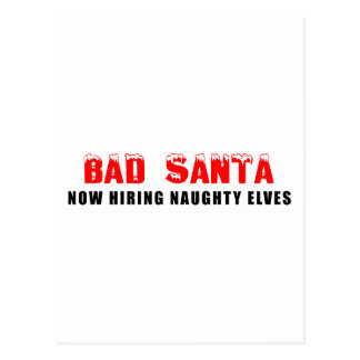 Bad Santa Now Hiring Naughty Elves Postcard