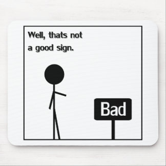 Bad Sign Mouse Pad
