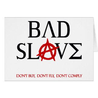 Bad Slave Card