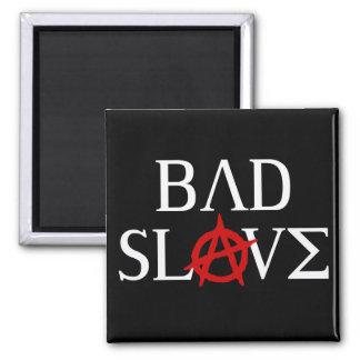 Bad Slave Magnet