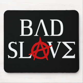 Bad Slave Mouse Pad