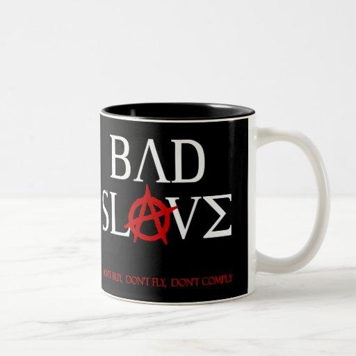 Bad Slave Mug