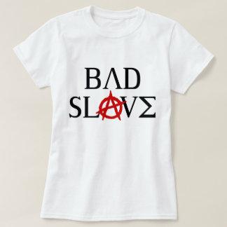 Bad Slave Tshirts