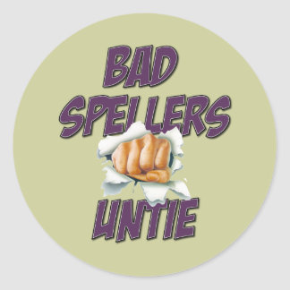 Bad Spellers! Classic Round Sticker