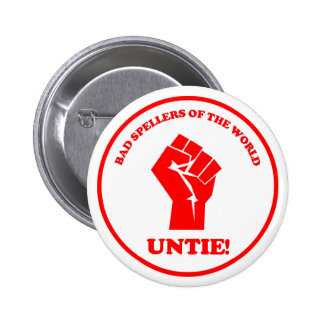 Bad spellers of the world unite seal pin