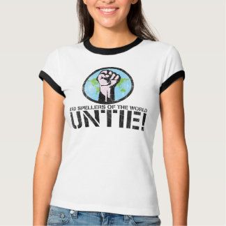 Bad spellers of the world UNTIE! (Distressed) T Shirt