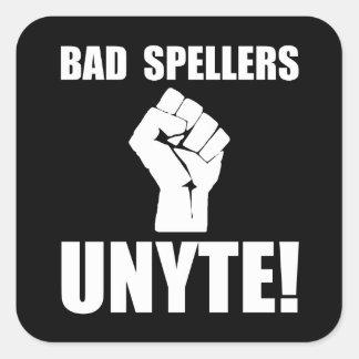 Bad Spellers Unite Square Sticker