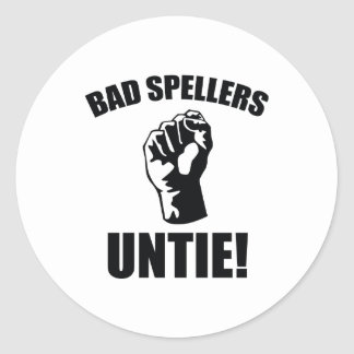 Bad Spellers Untie! Classic Round Sticker