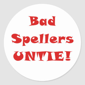 Bad Spellers Untie Classic Round Sticker