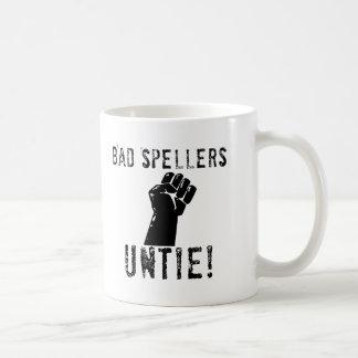 Bad Spellers UNTIE!! Coffee Mug