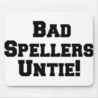 Bad Spellers Untie! Mouse Pad