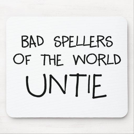 Bad Spellers Untie Mousepads