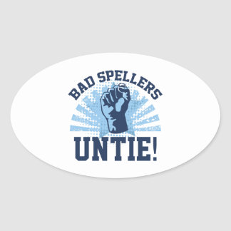 Bad Spellers Untie! Oval Sticker