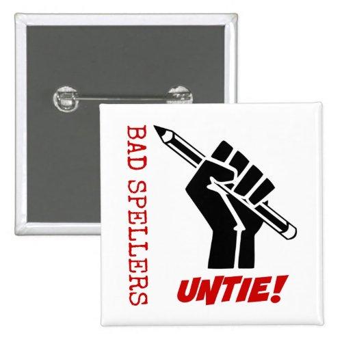 Bad Spellers Untie! Raised Fist Grammar Humor 2-inch Square Button