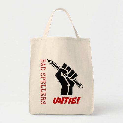 Bad Spellers Untie! Raised Fist Grammar Humor Grocery Tote Bag